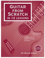 Guitar From Scratch in 12 Lessons cover